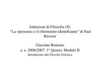 Istituzioni di Filosofia X   La  persona  e il riferimento identificante  di Paul Ricoeur
