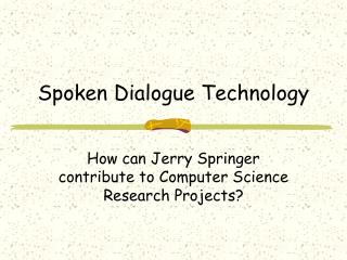 Spoken Dialogue Technology