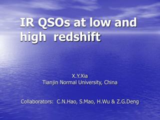 IR QSOs at low and    high  redshift
