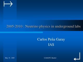 2005-2010 : Neutrino physics in underground labs