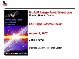 GLAST Large Area Telescope Monthly Mission Review LAT Flight Software Status August 1, 2007
