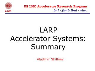 LARP Accelerator Systems: Summary