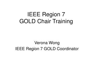 IEEE Region 7  GOLD Chair Training