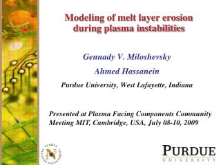 Modeling of melt layer erosion during plasma instabilities