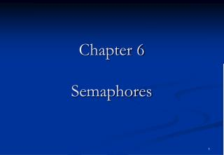 Chapter 6 Semaphores