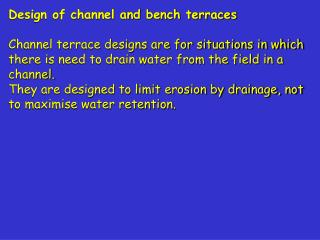 Design of channel and bench terraces