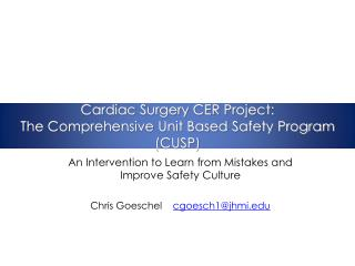 Cardiac Surgery CER Project: The Comprehensive Unit Based Safety Program  (CUSP)