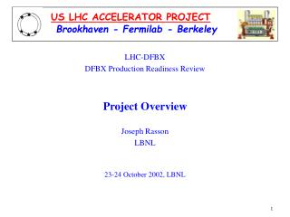 LHC-DFBX DFBX Production Readiness Review Project Overview Joseph Rasson LBNL
