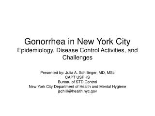 Gonorrhea in New York City  Epidemiology, Disease Control Activities, and Challenges