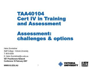 TAA40104  Cert IV in Training and Assessment  Assessment:  challenges  options