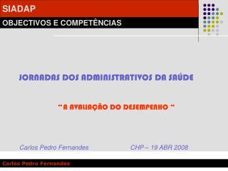 """JORNADAS DOS ADMINISTRATIVOS DA SAÚDE """"  A AVALIAÇÃO DO DESEMPENHO """""""