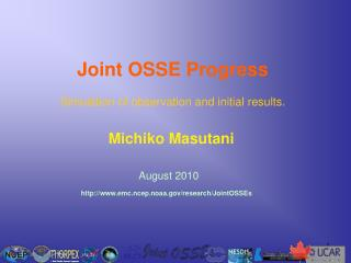 Joint OSSE Progress Simulation of observation and initial results.