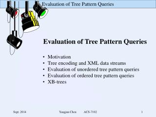 Evaluation of Tree Pattern Queries