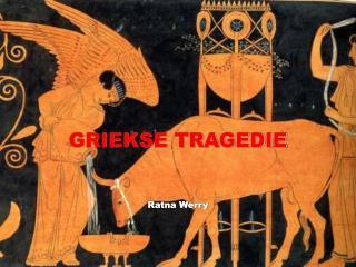 GRIEKSE TRAGEDIE   Ratna Werry