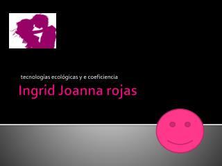Ingrid Joanna rojas