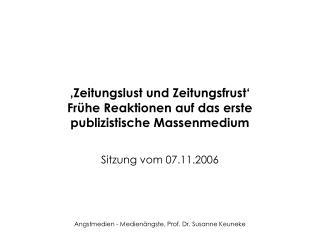 'Zeitungslust und Zeitungsfrust'  Frühe Reaktionen auf das erste publizistische Massenmedium