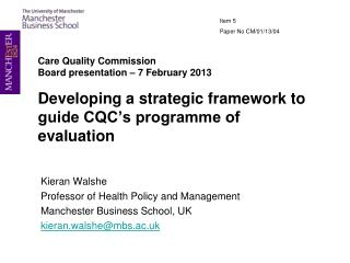 Kieran Walshe Professor of Health Policy and Management Manchester Business School, UK