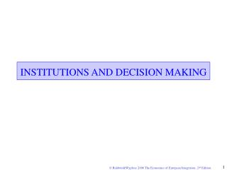 INSTITUTIONS AND  DECISION MAKING