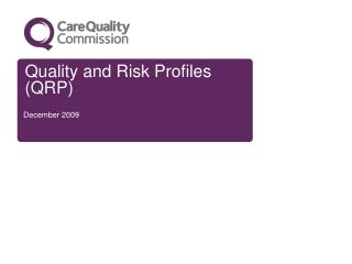Quality and Risk Profiles (QRP)