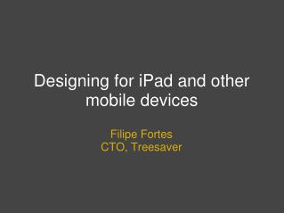Designing for iPad and other mobile devices
