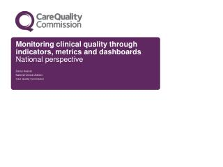 Monitoring clinical quality through indicators, metrics and dashboards National perspective