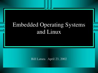 Embedded Operating Systems and Linux