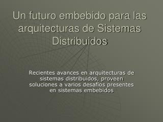 Un futuro embebido para las arquitecturas de Sistemas Distribuidos