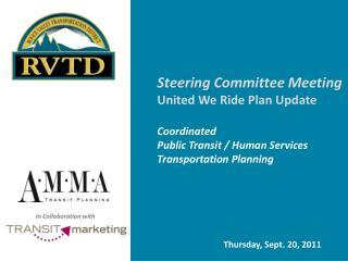 Steering Committee Meeting  United We Ride Plan Update Coordinated