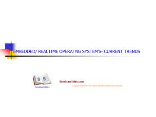 EMBEDDED/ REALTIME OPERATNG SYSTEM'S- CURRENT TRENDS
