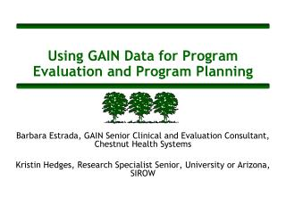 Using GAIN Data for Program Evaluation and Program Planning