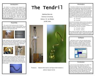 The Tendril Matthew Bennink Clemson University Advisor: Dr. Ian Walker SURE 2006