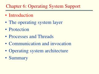 Introduction The operating system layer Protection Processes and Threads