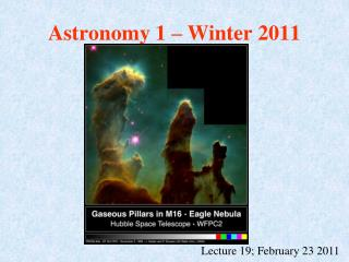 Astronomy 1   Winter 2011