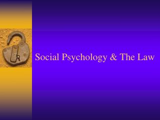 Social Psychology & The Law