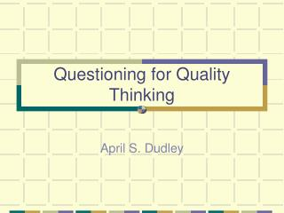 Questioning for Quality Thinking