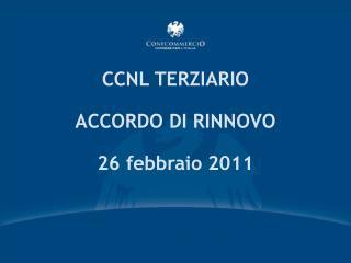 CCNL TERZIARIO ACCORDO DI RINNOVO 26 febbraio 2011