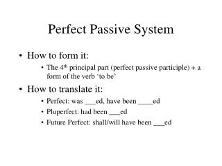 Perfect Passive System