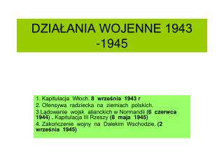 DZIAŁANIA WOJENNE 1943 -1945