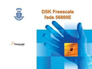 DSK Freescale řada 56800E