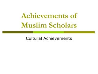 Achievements of Muslim Scholars