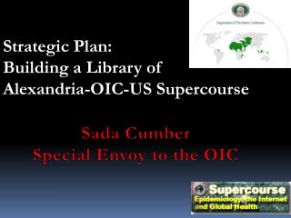 Strategic Plan: Building a Library of Alexandria-OIC-US Supercourse