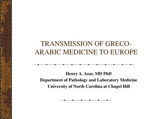 TRANSMISSION OF GRECO-ARABIC MEDICINE TO EUROPE
