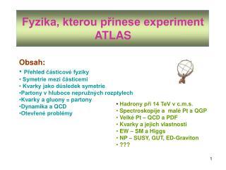 Fyzika, kterou přinese experiment ATLAS