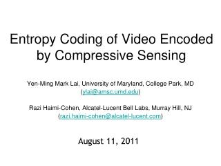 Entropy Coding of Video Encoded by Compressive Sensing