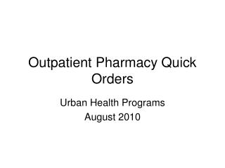 Outpatient Pharmacy Quick Orders
