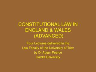 CONSTITUTIONAL LAW IN ENGLAND & WALES  (ADVANCED)