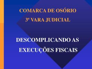 DESCOMPLICANDO AS  EXECUÇÕES FISCAIS