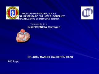 "FACULTAD DE MEDICINA, U.A.N.L HOSPITAL UNIVERSITARIO ""DR. JOSÉ E. GONZÁLEZ""."