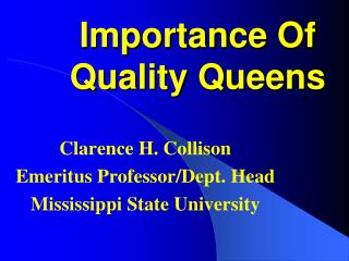 Importance Of Quality Queens