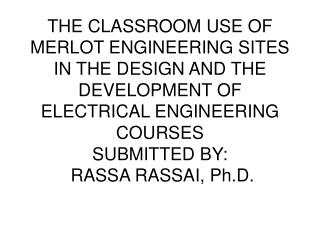 THE FOLLOWING MERLOT WEB SITES HAVE BEEN VERY HELPFUL IN TEACHING ENGINEERING COURSES